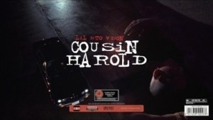 Video: Lil Eto & V Don - Cousin Harold / Braveheart